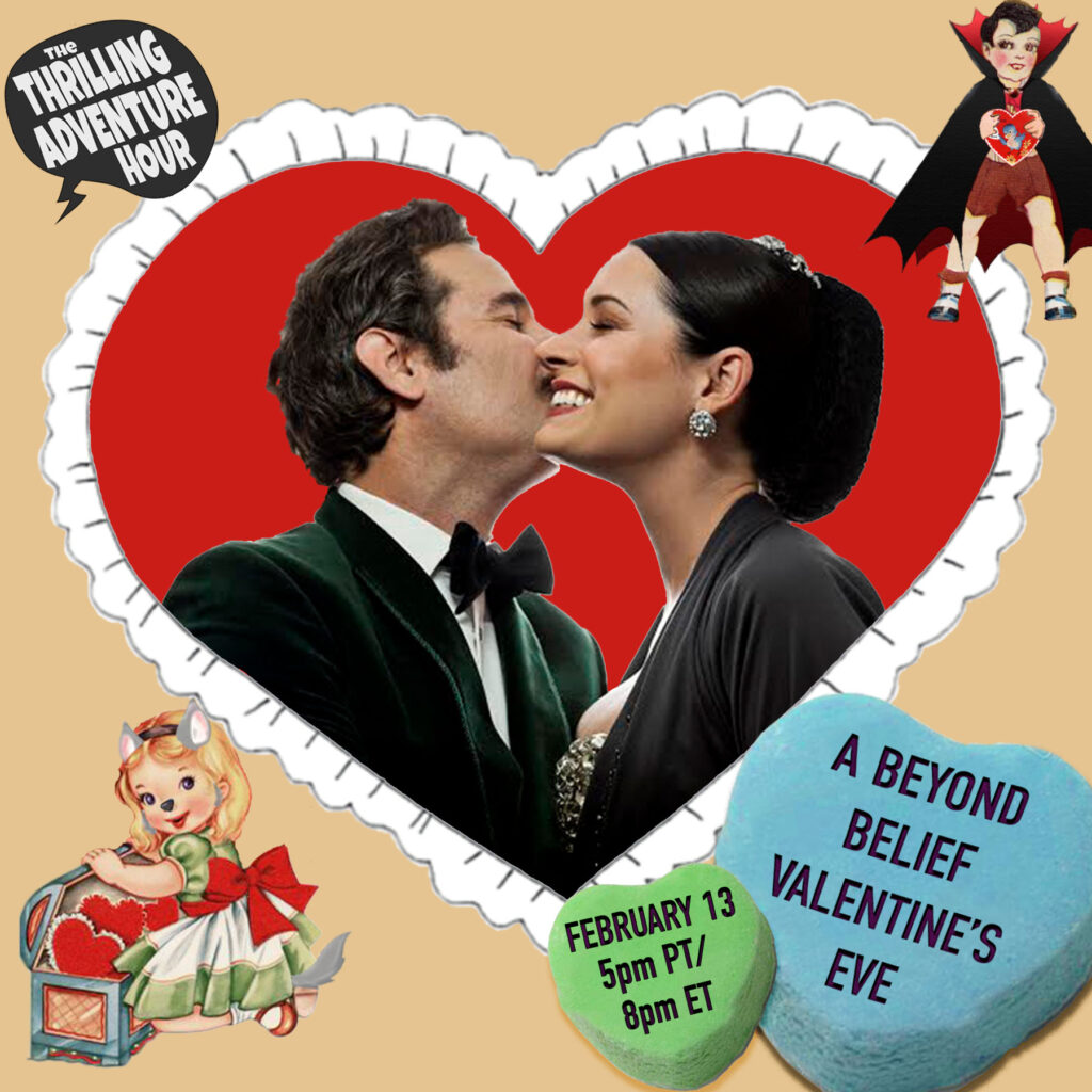 The Thrilling Adventure Hour Presents: A Beyond Belief Valentine's Eve